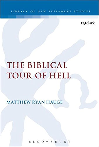 The Biblical Tour of Hell (The Library of New Testament Studies)