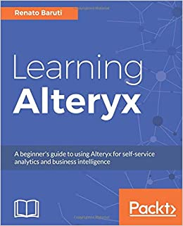 Amazon com: Learning Alteryx: A beginner's guide to using