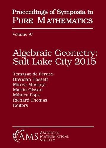 Download Algebraic Geometry: Salt Lake City 2015 Parts 1 and 2 (Proceedings of Symposia in Pure Mathematics) pdf epub