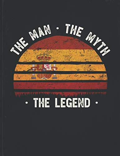 The Man The Myth The Legend  Spain Flag Sunset Personalized Gift Idea For Spanish Coworker Friend Or Boss Planner Daily Weekly Monthly Undated Calendar Organizer Journal