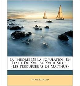Thorie de La Population En Italie Du Xvie Au Xviiie Siecle (Les Prcurseurs de Malthus) (Paperback)(English / French) - Common