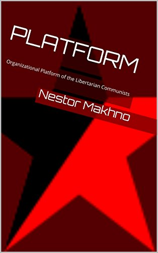 Platform: Organizational Platform of the Libertarian Communists (English Edition)