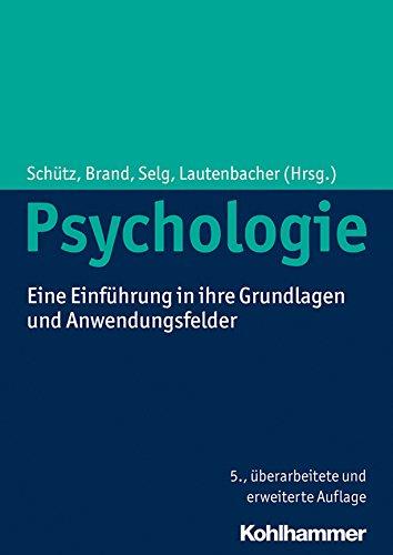 Psychologie: Eine Einführung in ihre Grundlagen und Anwendungsfelder (German Edition)