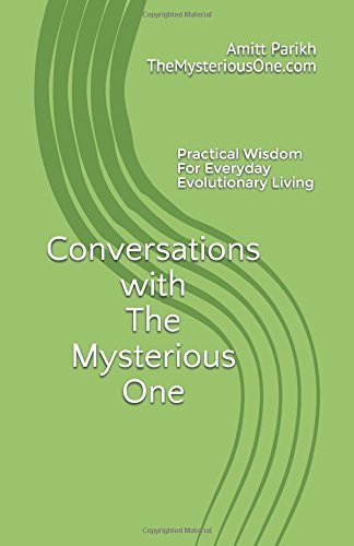 Read Online Conversations with The Mysterious One: Practical Wisdom For Everyday Evolutionary Living (Volume) PDF