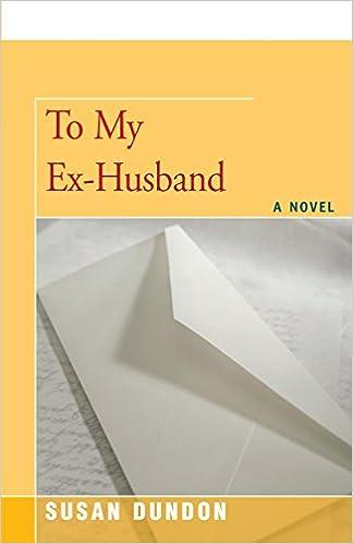 To My Ex-Husband: A Novel