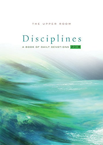 Download The Upper Room Disciplines 2018: A Book of Daily Devotions PDF
