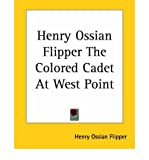 img - for Henry Ossian Flipper The Colored Cadet At West Point (Paperback) - Common book / textbook / text book