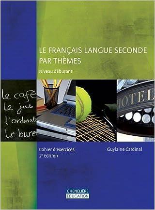 Le Francais Langue Seconde Par Themes Niveau Debutant