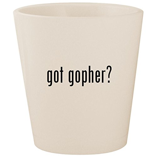 got gopher? - White Ceramic 1.5oz Shot Glass