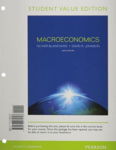 Macroeconomics, Student Value Edition (6th Edition)