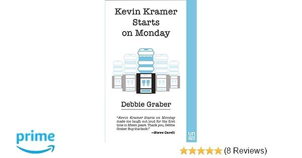 pretty nice 1e86b 86bd9 Amazon.com: Kevin Kramer Starts on Monday (9781939419842 ...