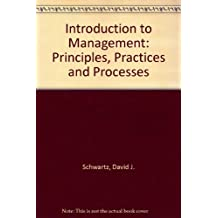 Introduction to Management: Principles, Practices and Processes