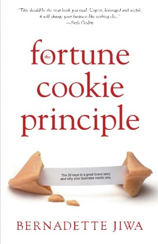 (The Fortune Cookie Principle: The 20 keys to a great brand story and why your business needs one.)