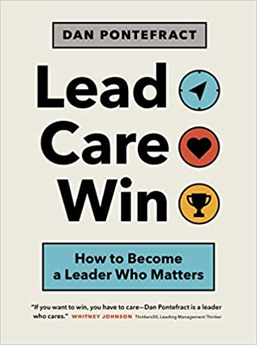 Lead. Care. Win.: How to Become a Leader Who Matters Image