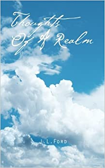 Thoughts Of A Realm by J. L. Ford (2014-04-28)