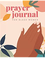 Prayer Journal for Black Women : 52 Week Devotional Between You & God!: With Bible Verses, Gratitude Checklists, Lessons from God, Praying for Others, Confessional & More to Write In for African American Women of Color