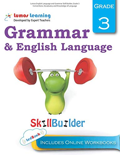 Lumos English Language and Grammar Skill Builder, Grade 3 - Conventions, Vocabulary and Knowledge of Language: Plus Online Activities, Videos and Apps (Lumos Language Arts Skill Builder) (Volume 2)