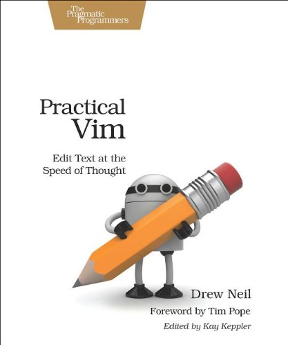 Practical Vim: Edit Text at the Speed of Thought by Drew Neil, Publisher : Pragmatic Bookshelf
