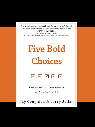 Five bold choices rise above your circumstances and redefine your five bold choices rise above your circumstances and redefine your life by julian fandeluxe Gallery