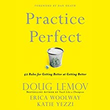 Practice Perfect: 42 Rules for Getting Better at Getting Better Audiobook by Doug Lemov, Katie Yezzi, Erica Woolway Narrated by Brett Barry