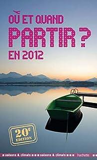 Où et quand partir en 2012 ? par Jean-Noël Darde