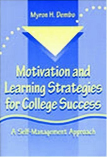 Motivation and Learning Strategies for College Success by Dembo, Myron H., Seli, Helena (2000) Paperback