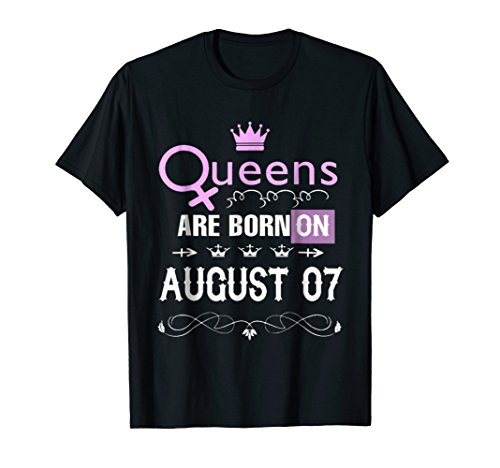QUEENS ARE BORN ON AUGUST 07 T-SHIRT (07 T-shirt Womens)