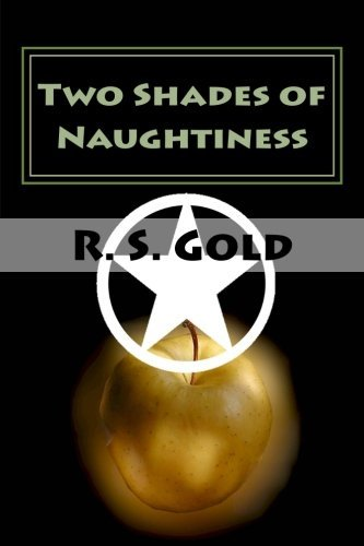 Two Shades of Naughtiness or Turnabout is Fair/Rough Sex Play: Turnabout is Fair/Rough Sex Play by Ruth (R.S. Gold) Solomon (2012-05-21)