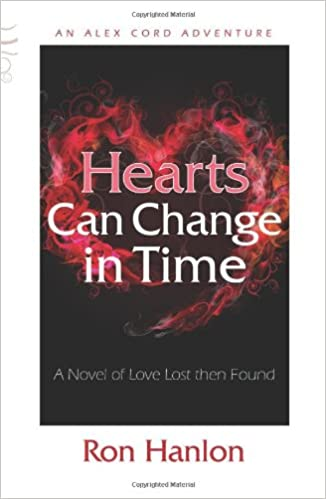 Hearts Can Change in Time: A Novel of Love Lost Then Found ...