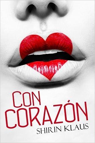 Con corazon: Amazon.es: Shirin Klaus: Libros