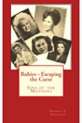 Rubies - Escaping the Curse: Sins of the Mothers (Rubies Family Saga) (Volume 3) Paperback