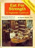 Eat for Strength, Agatha M. Thrash, 0942658000