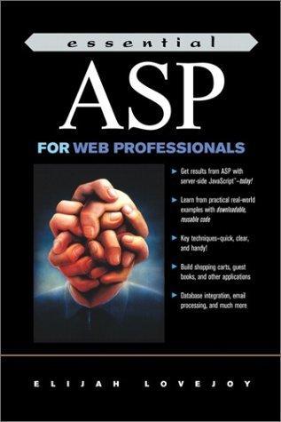 Download Essential ASP for Web Professionals (Prentice Hall Essential Web Professionals) by Elijah Lovejoy (2000-12-15) ebook