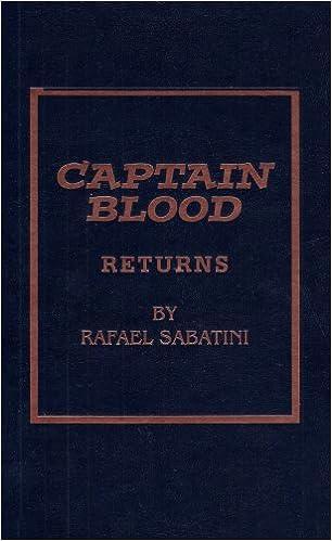 Captain blood returns rafael sabatini 9780891907428 amazon captain blood returns rafael sabatini 9780891907428 amazon books fandeluxe Ebook collections