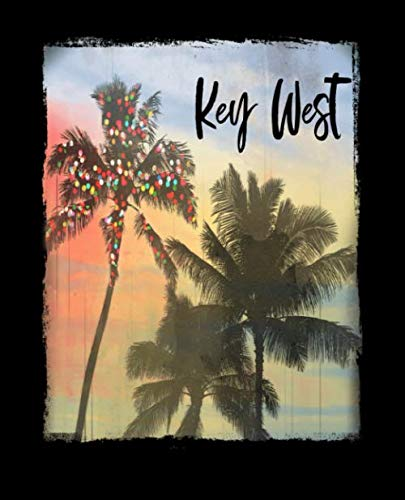 Key West: Florida Christmas Journal Notebook Shopping Organizer Holiday Food Meal Party Planner Budget Expense Tracker. Tropical Palm Tree Soft Cover 7.5 x 9.25, 120 Pages. (Beach Palm Shopping West)
