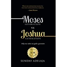 Moses Generation vs Joshua Generation: Only true values can guide a generation