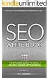 SEO White Book - The Organic Guide to Google Search Engine Optimization (The SEO Series 3)