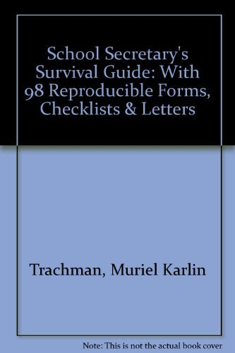 (School Secretary's Survival Guide: With 98 Reproducible Forms, Checklists & Letters)