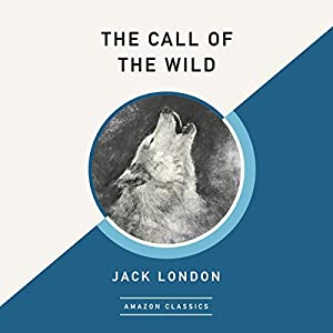 The Call of the Wild (AmazonClassics Edition) Audiobook