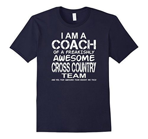 Men's I Am a Coach Of Freakishly Awesome Cross Country Team Tshirt Large Navy