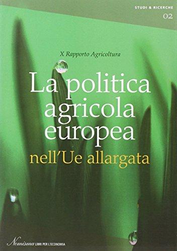 La politica agricola europea nell'UE allargata. 10° Rapporto agricoltura