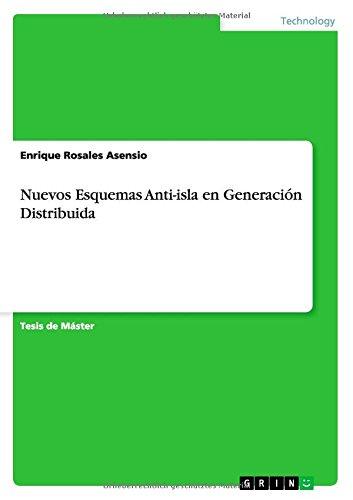 Nuevos Esquemas Anti-isla en Generacion Distribuida (Spanish Edition) [Enrique Rosales Asensio] (Tapa Blanda)