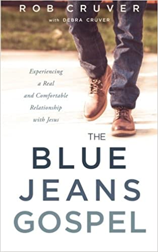 The Blue Jeans Gospel: Experiencing a Real and Comfortable