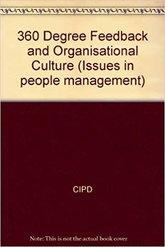 360 Degree Feedback and Organisational Culture (Issues in people management)