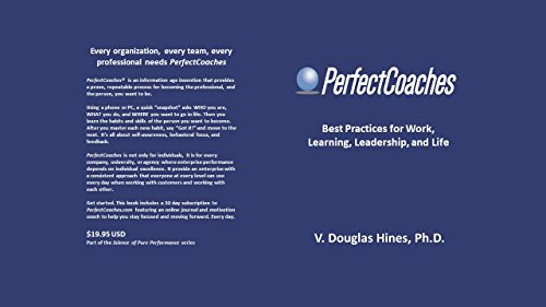Life's 7 Perfect Coaches: Best Practices for Work, Learning, Leadership, and Life (Best Of Coach Hines)