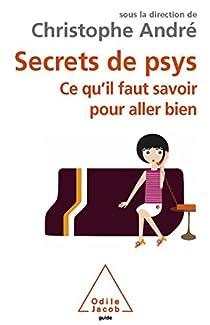Secrets de psys : Ce qu'il faut savoir pour aller bien par André