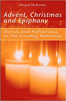 Advent, Christmas and Epiphany: Stories and Reflections on the Daily Readings [With Book]