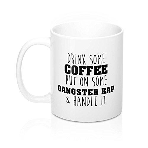 DKISEE Drink Some Coffee Put On Some Gangster Rap And Handle It Mug Coffee Mug, Motivational Mug, Ceramics Mugs, Funny Gift, 11oz, White ()