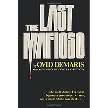 The Last Mafioso: The Treacherous World of Jimmy (the Weasel) Fratianno