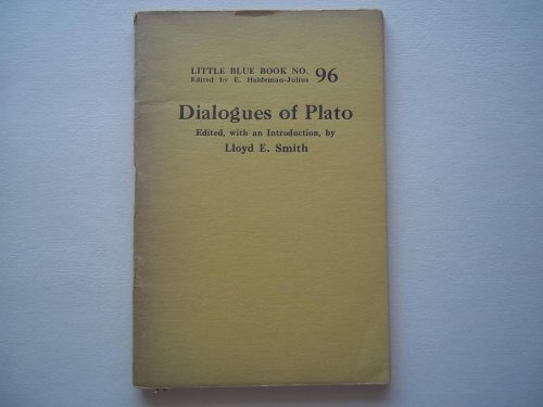 Dialogues of Plato: On Friendship, Temperance, Courage, and Piety (Little Blue Book No. 96)